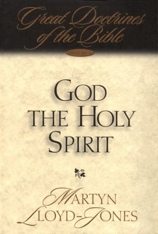D. Martyn Lloyd-Jones-God The Holy Spirit-
