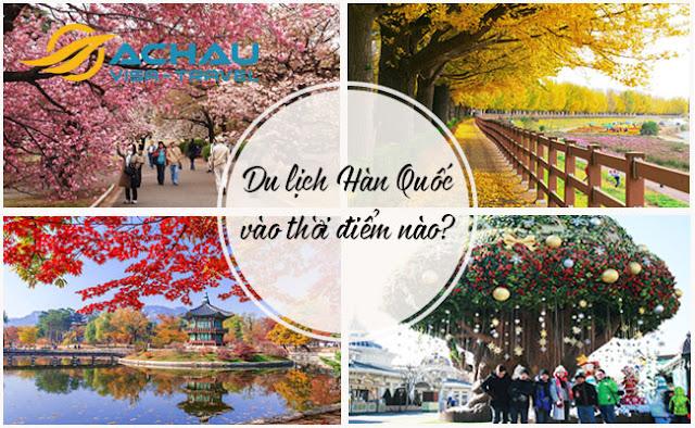 Nên đi du lịch Hàn Quốc vào tháng nào trong năm?