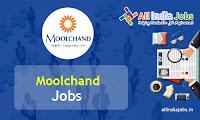 Moolchand Recruitment