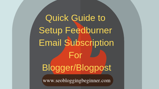 How to Setup Feedburner Email Subscription For Blogger-Blogpost