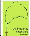 http://www.bookrix.de/_ebook-sharela-koch-der-lichtreiche-rosenkranz/