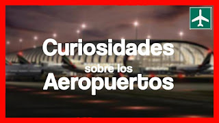 Curiosidades sobre los aeropuertos