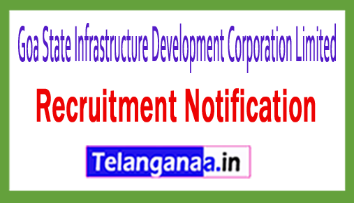 Goa State Infrastructure Development Corporation Limited GSIDC Recruitment Notification