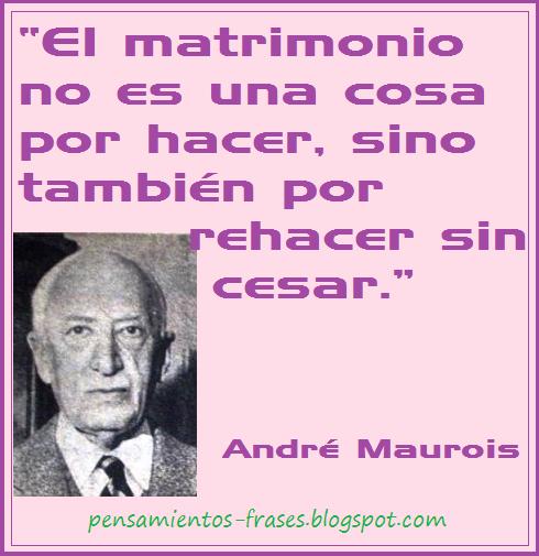 Frases Célebres El Matrimonio André Maurois