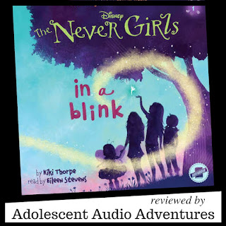 Adolescent Audio Adventures reviews The Never Girls In a Blink by Kaki Thorpe
