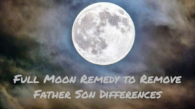 Purnima  Remedy to Remove Father Son Differences