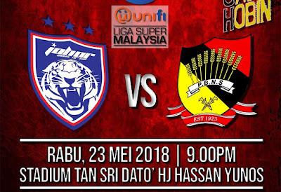Live Streaming JDT FC vs Negeri Sembilan Liga Super 23 Mei 2018