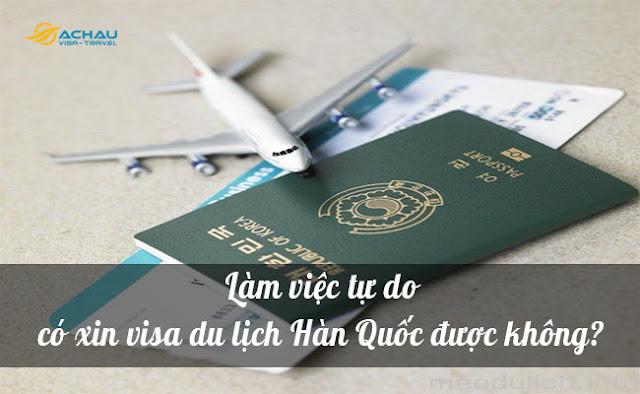 Làm việc tự do có xin visa du lịch Hàn Quốc được không?