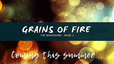 Grains of Fire (The Bohemians #2) update!
