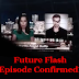 Future Flash Episodes Confirmed!