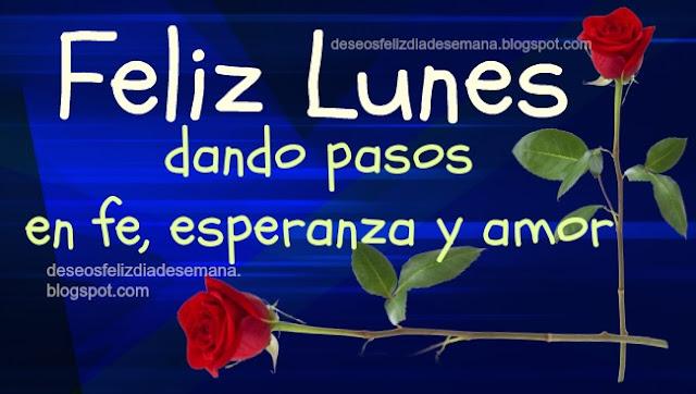 Tarjetas con saludos de feliz lunes, mensajes bonitos facebook por Mery Bracho