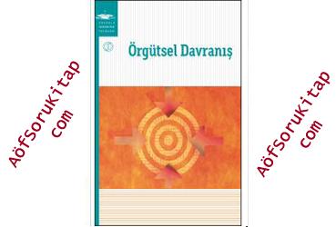 Aöf, Örgütsel Davranış, Aöf İşletme, Aöf İşletme Ders Kitapları, Örgütsel Davranış pdf indir, aöf Örgütsel Davranış pdf indir, ata Örgütsel Davranış ders kitabını indir, Örgütsel Davranış ders kitabı satın alma, aöf işletme ders kitapları indir, aöf işlet 1 2 3 4 sınıf ders kitapları