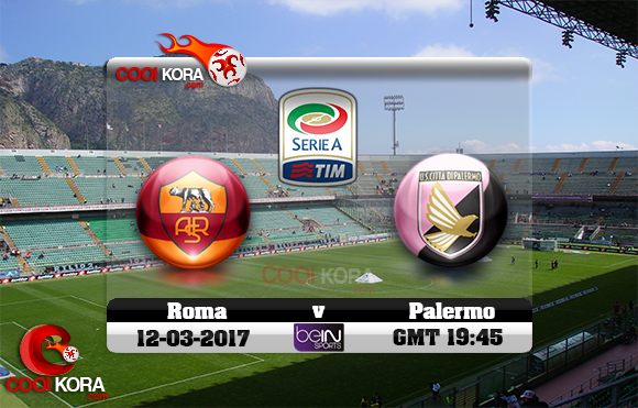 مشاهدة مباراة باليرمو وروما اليوم 12-3-2017 في الدوري الإيطالي