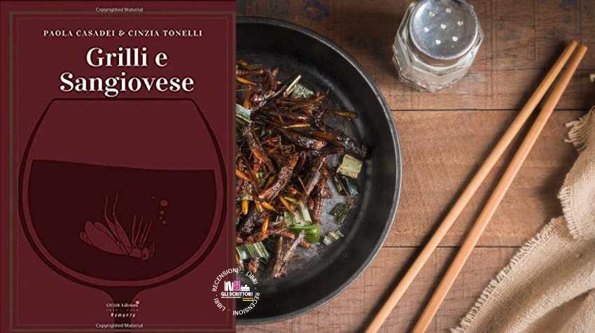 Recensione: Grilli e Sangiovese, di Paola Casadei e Cinzia Tonelli