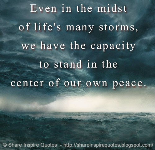 Even In The Midst Of Lifes Many Storms We Have The Capacity To