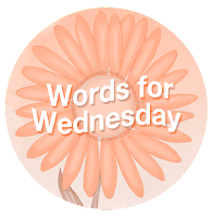 Words for Wednesday