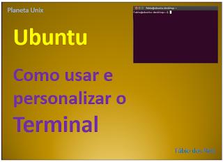 Como personalizar e usar o terminal do Linux Ubuntu