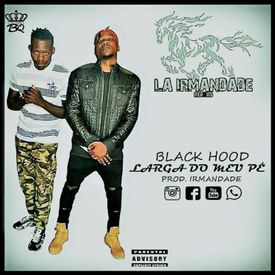 Black Hood  Feat. Irmandade - Larga do Meu Pé