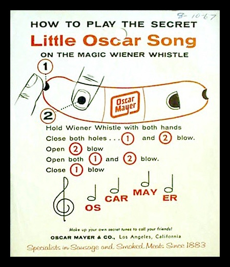 Oscar Mayer promotion 1960's. Instructions on how to pay Little Oscar Song on the magic wiener whistle Jingles and other stories about The American Dream. marchmatron.com