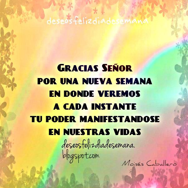 Mensaje de feliz semana con imágenes para facebook, frases positivas para pasar una semana alegre y con confianza en Dios por Mery Bracho.