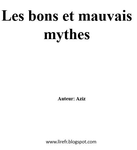 Les bons et mauvais mythes