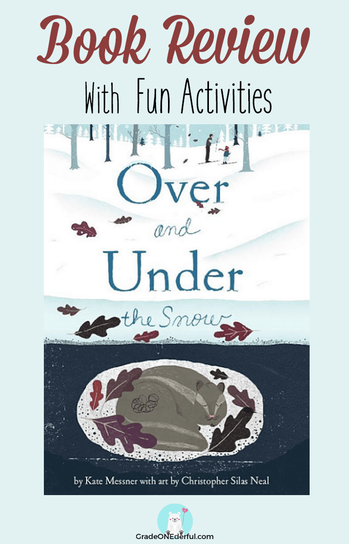 Over and Under the Snow book review with lots of follow-up activities! #overandunderthesnow #snow #snowbook #booksforkids #gradeonederful