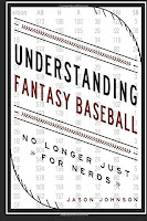 Understanding Fantasy Baseball - No Longer Just for Nerds