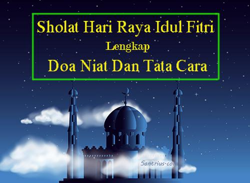 Doa Tata Cara Niat Sholat Hari Raya Idul Fitri