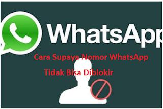 Anti blokir whatsapp, Begini Cara Supaya Nomor WhatsApp Tidak Bisa Diblokir