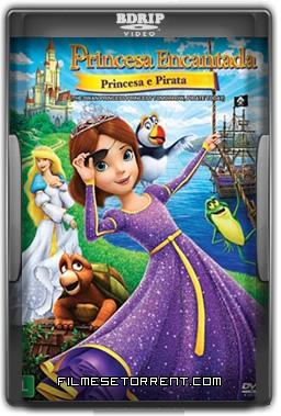 Princesa Encantada - Princesa e Pirata Torrent Dublado