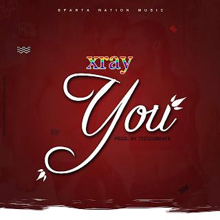 Xray - You (Prod. by ItzGigBeats)
