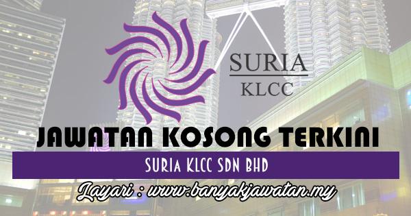 Jawatan Kosong 2017 di Suria KLCC Sdn Bhd www.banyakjawatan.my