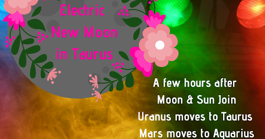 New Moon in Taurus to plant our intentions to embrace change!