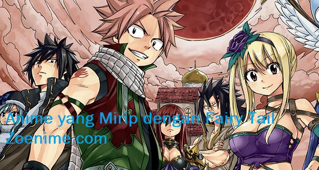Rekomendasi 11 Anime Yang Seolah-Olah Dengan Fairy Tail