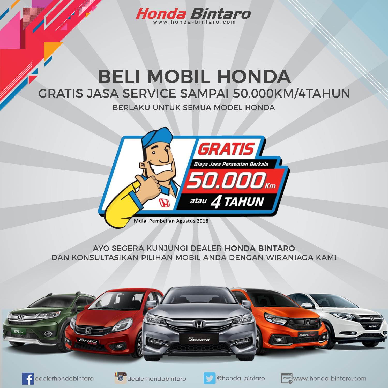 Beli Mobil Honda Model Apapun Gratis Jasa Servis Sampai 50 000 Km Atau 4 Tahun Honda Bintaro