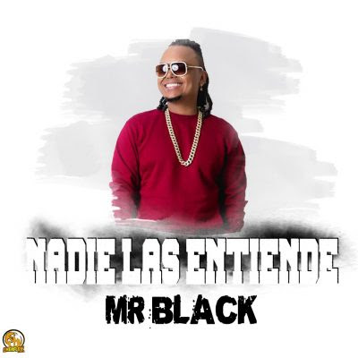 Mr Black - Nadie Las Entiende