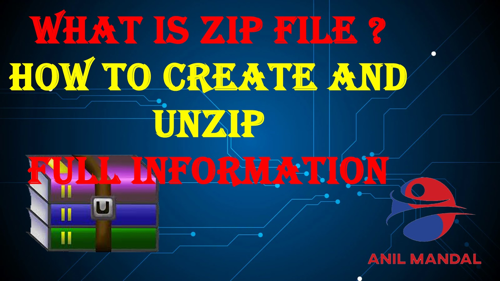 What is Zip File ? How to Create and Unzip Full Information