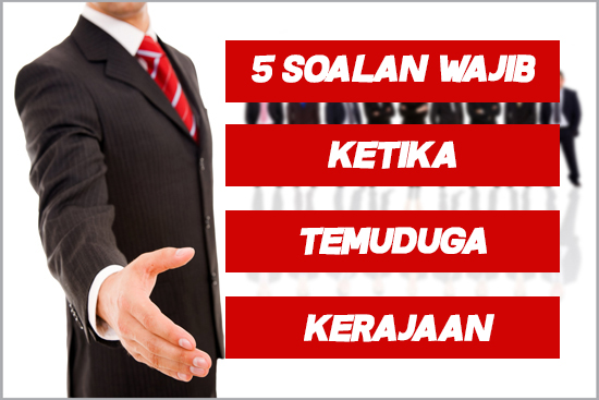 5 Soalan Wajib Ketika Temuduga Kerajaan