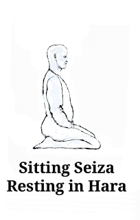 Sitting Seiza, Resting in Hara.