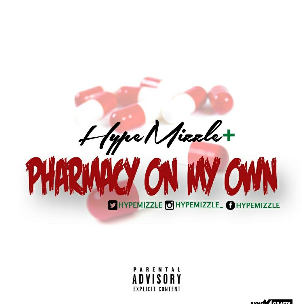 MUSIC] Hype Mizzle - Pharmacy on my own - confidentialz