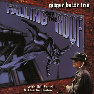 Into The Rhythm Ginger Baker Trio Falling Off The Roof