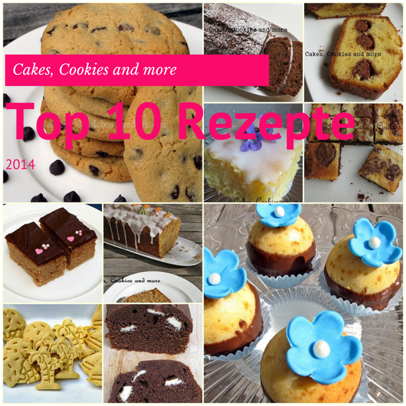 Die Top 10 Rezepte 2014 von Cakes, Cookies and more