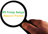 #5 Prinsip Belajar Menurut Preston (dalam terjemahan Oemar Malik)