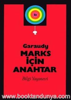 Roger Garaudy - Marks İçin Anahtar
