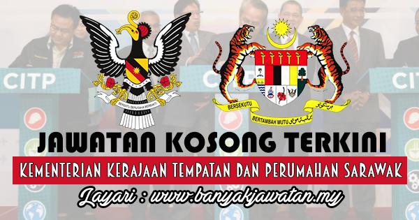 Jawatan Kosong 2017 di Kementerian Kerajaan Tempatan dan Perumahan Sarawak www.banyakjawatan.my