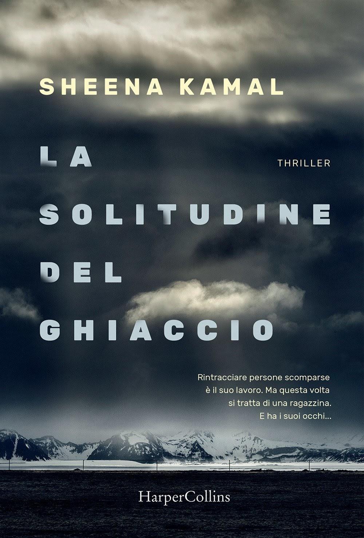 La solitudine del ghiaccio di Sheena Kamal