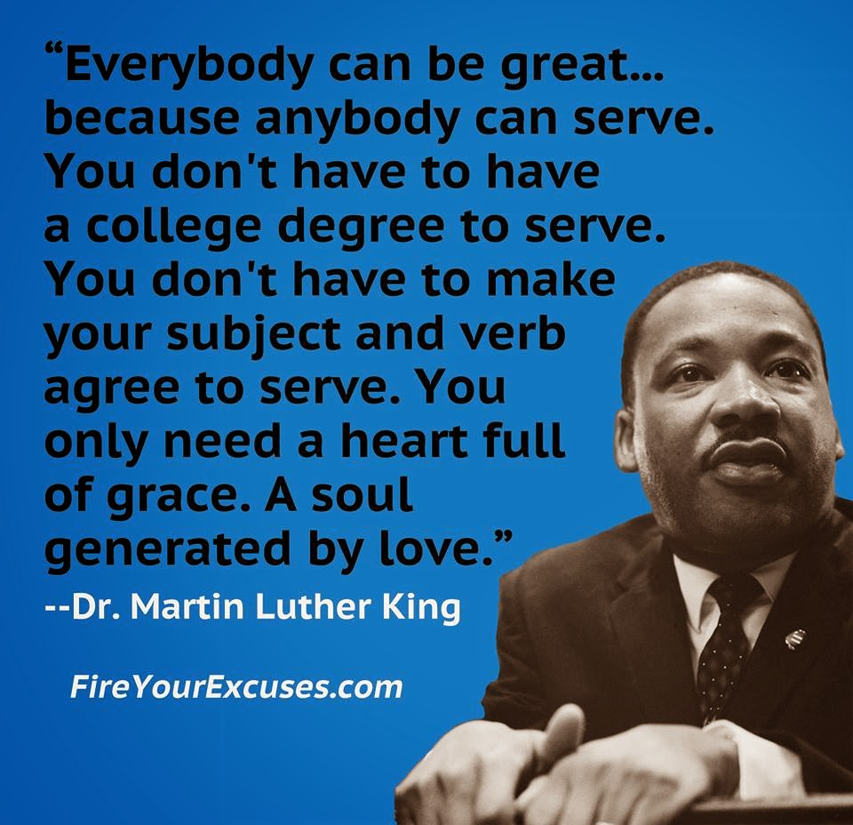 Dr King Quotes: Everybody Can Be Great.. Because Anybody Can Serve.you Don