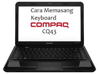 Cara Memasang Keyboard Laptop Compaq Presario CQ43