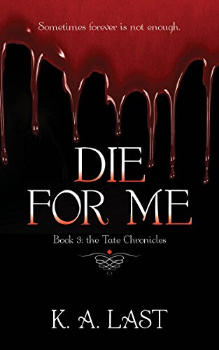 """K.A. Last, """"Die for Me"""""""