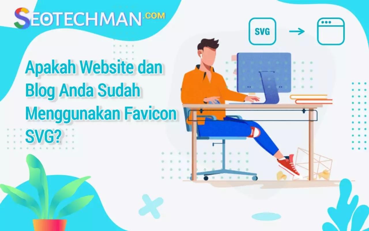 Apakah Website dan Blog Anda Sudah Menggunakan Favicon SVG?